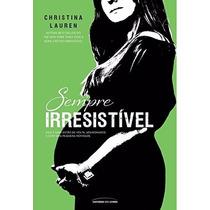 Sempre Irresistível Livro Christina Lauren