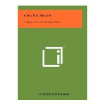 Libro Yoga For Health: Fundamentals Of Physical, Richard Hit