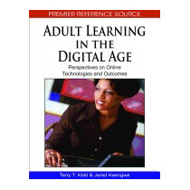Adult Learning In The Digital Age:, Terry T Kidd