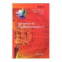 Advances In Digital Forensics V: Fifth, Gilbert Peterson