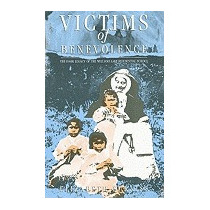 Victims Of Benevolence: The Dark Legacy, Elizabeth Furniss