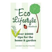 Eco Lifestyle Handbook, Sarah Callard