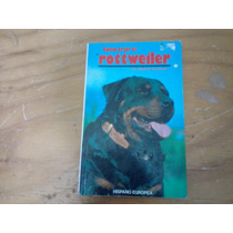 Como Criar El Rottweiler Herbert Richards Perros Y Cachorros