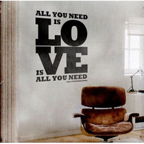 Increíble Vinilo Decorativo All You Need Is Love