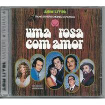 Cd Trilha Sonora Novela Uma Rosa Com Amor (rede Globo) Novo