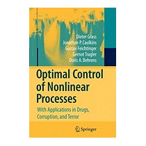 Optimal Control Of Nonlinear Processes: With, Dieter Grass