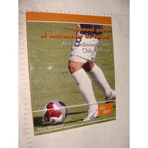 Libro Manual Para El Entrenador De Futbol, Alto Rendimiento