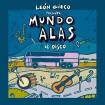 Leon Gieco - Mundo Alas - Los Chiquibum