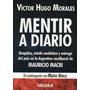 Mentir A Diario Víctor Hugo Morales (col)