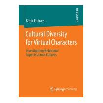 Cultural Diversity For Virtual Characters:, Birgit Endrass