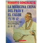 Libro La Medicina China Del Frío Y Del Calor Roberto Gonzále