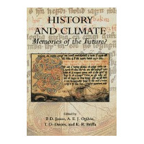 Libro History And Climate: Memories Of The Future?, P D Jone
