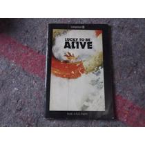 Livro Lucky To Be Alive Longman Em Inglês