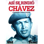Libro, Así Se Rindió Chávez De Fernando Ochoa Antich.
