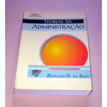 Teorias Da Administração - Reinaldo O. Da Silva