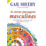 As Novas Passagens Masculinas - Gail Sheehy