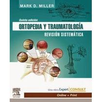 Ortopedia Y Traumatología Revisión Sistemática Miller 5ª Ed.