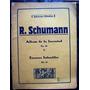 Schumann Album De La Juventud Escenas Infantiles E Selection