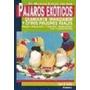 Pájaros Exóticos Diamante Mandarín Y Otros Pinzones Reales