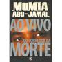 Livro Ao Vivo Do Corredor Da Morte, Mumia Abu-jamal