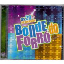 Cd Bonde Do Forró - As 20 + / Só Sucessos - Novo***