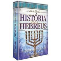 História Dos Hebreus Obra Completa Flávio Josefo Livro