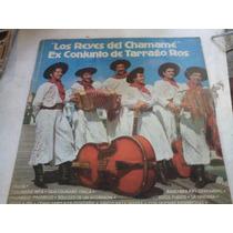Los Reyes Del Chamame Ex Conjunto De Tarrago Ros Vinilo