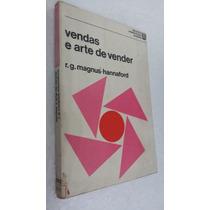 Livro Vendas E Arte De Vender - R. G. Magnus Hannaford