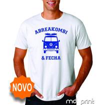 Camiseta Abreakombi & Fecha - Kombi Vw Abre A Kombi E Fecha