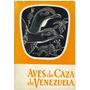 Libro, Aves De Caza De Venezuela De Hno Gines/ Ramon Aveledo