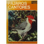 Libro, Pájaros Cantores Documental En Color.