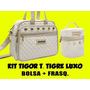 Kit Bolsa Maternidade Tigor T.tigre E Frasqueira Luxo