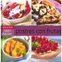 Postres Con Frutas (recetario) Larousse 100% Placer