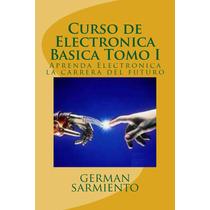 Ebook Original : Curso De Electronica Basica - Tomo I
