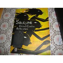 Sikulume E Outros Contos Africanos - Adap Julio Emilio
