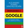 Desnudando A Google; Alejandro Suárez Sánchez-o Envío Gratis