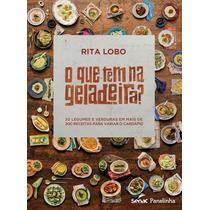 O Que Tem Na Geladeira? - Rita Lobo