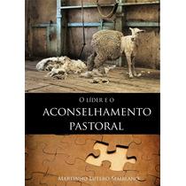 Livro O Líder E O Aconselhamento Pastoral