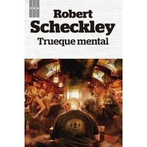 Trueque Mental (fantastica) Robert Scheckley Envío Gratis