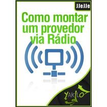 Como Montar Um Provedor De Internet Via Radio