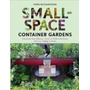 Livro Small Space Container Gardens Fern Richardson