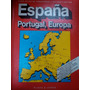 España, Portugal, Europa - Atlas De Carreteras