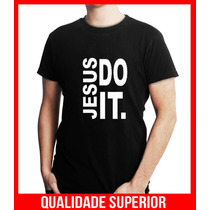 Camisetas Evangelicas Moda Gospel Frases Jesus Do It.