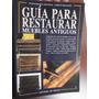 Guia Para Restaurar Muebles Antiguos Trevisan Ragazzo Ilustr