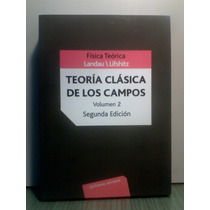 Teoria Clasica De Los Campos. Fisica Teorica: Lev Landau