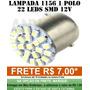 Lampada Led Ré 1 Polo 22 Leds 1156 67 Branca Luz Placa 12v