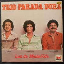 Trio Parada Dura - Luz Da Minha Vida - Lp Vinil 1983