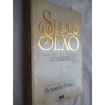 * Livro - Super Sexo - Alexandra Penney - Auto Ajuda