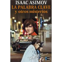 La Palabra Clave Y Otros Mister - Isaac Asimov - Libro