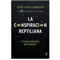 Conspiración Reptiliana De Jl Camacho Mundo Desconocido